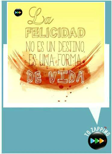 """""""La felicidad no es un destino, es una forma de vida."""""""