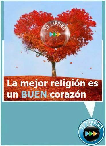 La mejor religión es un BUEN corazón